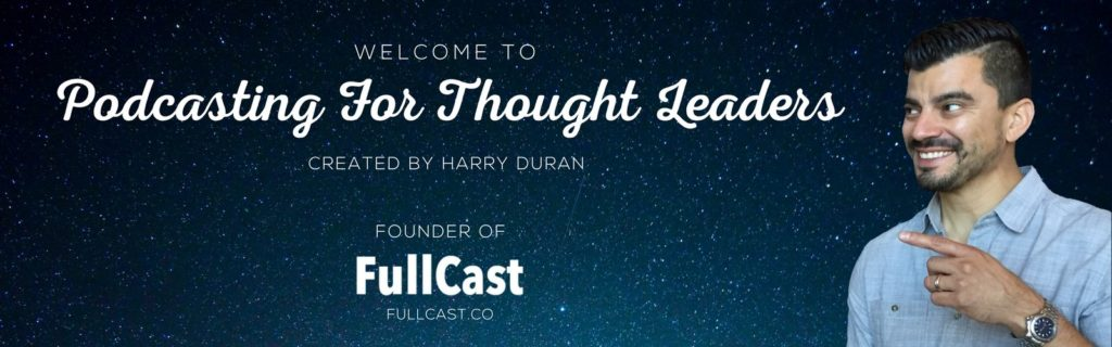 Podcasting For Thought Leaders